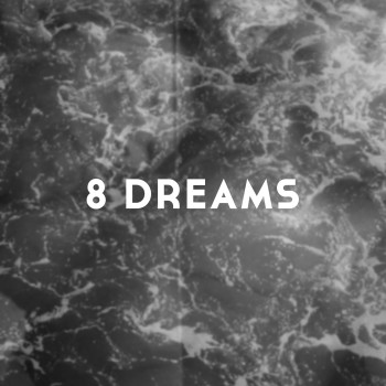 Eight Dreams